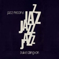Jazz Record — Duke Ellington & His Cotton Club Orchestra, The Jungle Band, The Harlem Footwarmers