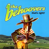 That's Right — The Behoovers