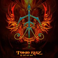 To Hell and Back — Tonio Ruiz