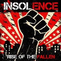 Rise of the Fallen — Insolence