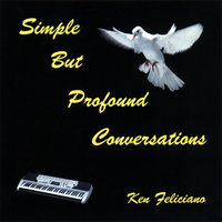 Simple But Profound Conversations — Ken Feliciano