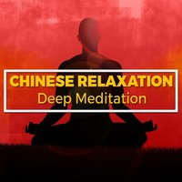 Chinese Relaxation Deep Meditation — Chinese Relaxation and Meditation