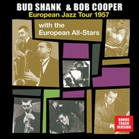 Bud Shank & Bob Cooper European Jazz Tour 1957 with the European All-Stars — сборник