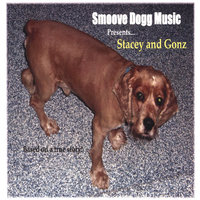 Stacey And Gonz — Smoove Dogg Music
