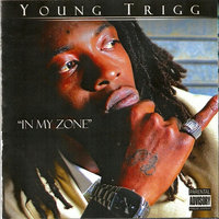 In My Zone — Young Trigg