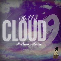 Cloud 9 (feat. Dutch Master) — Dutch Master, Mr.118