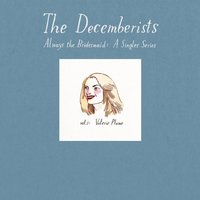 Always The Bridesmaid: Vol 1 — The Decemberists