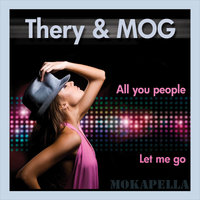 Thery & Mog - All You People — Thery & Mog