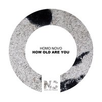 How Old Are You — Homo Novo