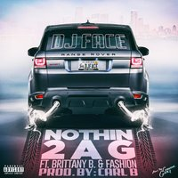 Nothin 2 a G — Fashion, Dj Face, Brittany B.