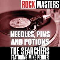 Rock Masters: Needles, Pins and Potions — The Searchers feat. Mike Pender