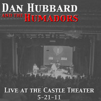 Live at the Castle Theater — Dan Hubbard and the Humadors