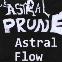 Astral Flow — Astral Prune