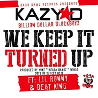 We Keep It Turned Up — Kazy D