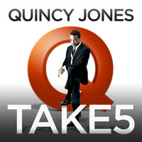 Take 5 — Quincy Jones