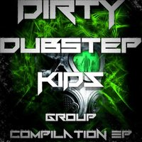 Dirty Dubstep Kids Volume 1 — сборник