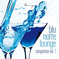 Blu Notte Lounge Compilation, Vol. 1 — сборник