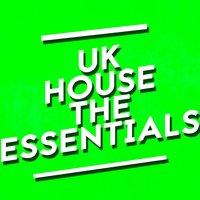 Uk House: The Essentials — UK House Essentials