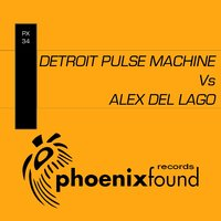 Detroit Pulse Machine vs DJ Alex Del Lago — Detroit Pulse Machine, DJ Alex Del Lago
