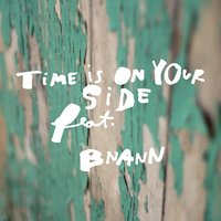 Time Is on Your Side — Drewford Alabama, Bnann