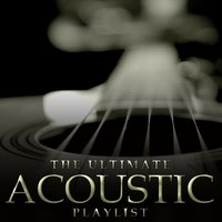 The Ultimate Acoustic Playlist — сборник