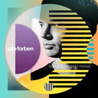 Music Is My Best Friend — Alle Farben