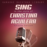 Sing in the Style of Christina Aguilera — Karaoke Backtrax Library