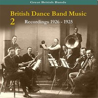 British Dance Band Music, volume 2,  Recordings 1926 - 1945 — сборник