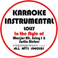 Lolly (In the Style of Maejor Ali, Juicy J & Justin Bieber) - Single — All Hits Singles