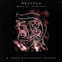 Dracula: King Of Vampires - A 100th Anniversary Tribute — сборник