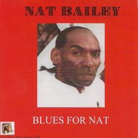 Blues for Nat — Nat Bailey