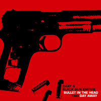 Bullet in the Head / Day Away — Black Sun Empire, D.Kay, Trei