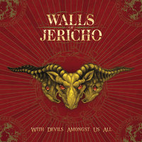 With Devils Amongst Us All — Walls of Jericho