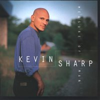 Measure Of A Man — Kevin Sharp