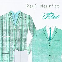Fellow — Paul Mauriat