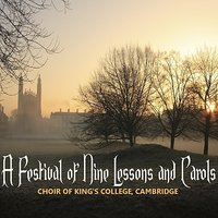 A Festival of Nine Lessons and Carols — Choir Of King's College, Cambridge