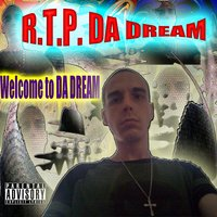 Welcome to da Dream — R.T.P. DA DREAM