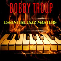 Essential Jazz Masters — Bobby Troup