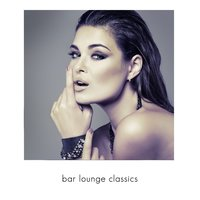 Bar Lounge Classics, Vol. 1 — сборник