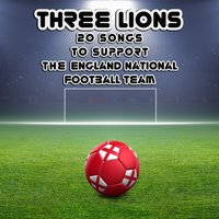 Three Lions: 20 Songs to Support the England National Football Team — The AVID Football All Stars