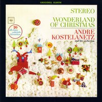 Wonderland of Christmas — Ирвинг Берлин, Andre Kostelanetz and His Orchestra