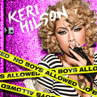 No Boys Allowed — Keri Hilson