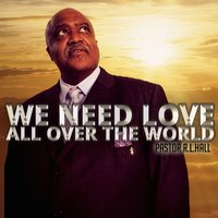 We Need Love All over the World — Pastor R.L.Hall