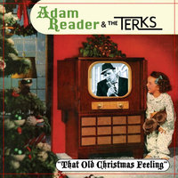 That Old Christmas Feeling — Adam Reader, The Terks, Adam Reader and the Terks