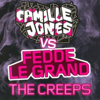 The Creeps — Fedde Le Grand, Camille Jones