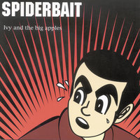 Ivy & The Big Apples — Spiderbait