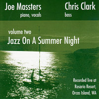 Jazz on a Summer Night Vol. 2 — Chris Clark, Joe Massters