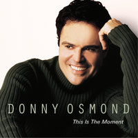 This Is The Moment — Donny Osmond