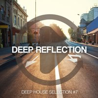 Deep Reflection - Deep House Selection, Vol. 7 — сборник