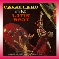 Cavallaro with That Latin Beat — Carmen Cavallaro
